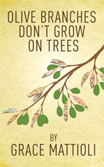 Grace Mattioli | Realistic Fiction | Olive Branches Don't Grow On Trees